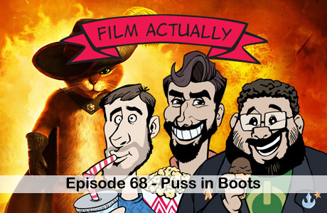 Film Actually - Episode 68 - Puss in Boots