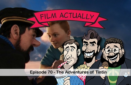 Film Actually - Episode 70 Banner - The Adventures of Tintin