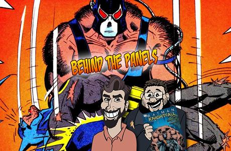 Behind the Panels - Knightfall